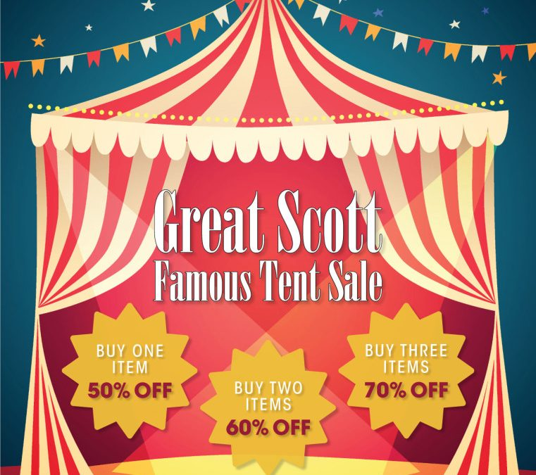 Great Scott Famous Tent Sale