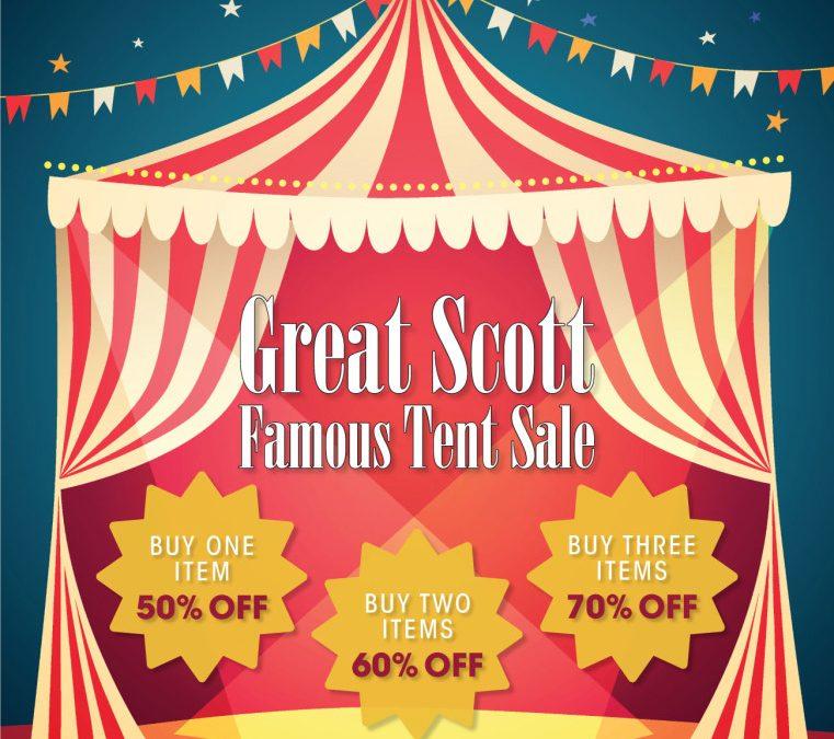 Great Scott Famous Tent Sale