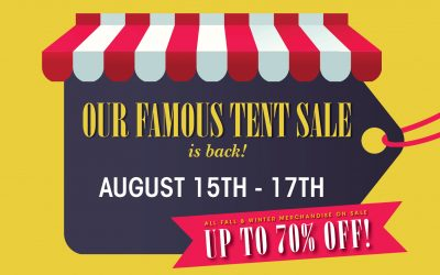 Don't miss our Famous Tent Sale!