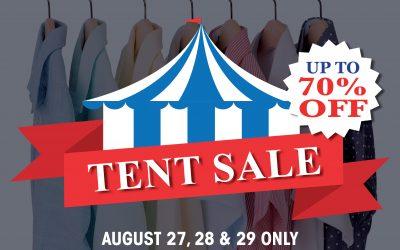 Don't miss our Famous Tent Sale!
