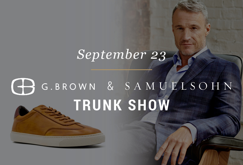 G. Brown and Samuelsohn Trunk Show